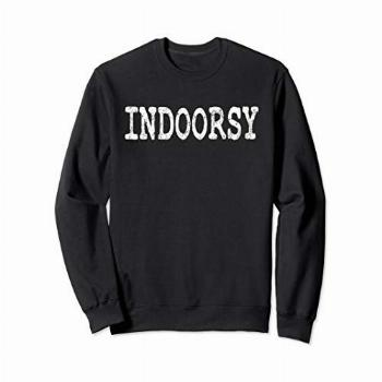 Indoorsy Funny Introvert Attitude Popular Saying Gift