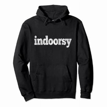 Indoorsy Not Outdoorsy Pullover Hoodie