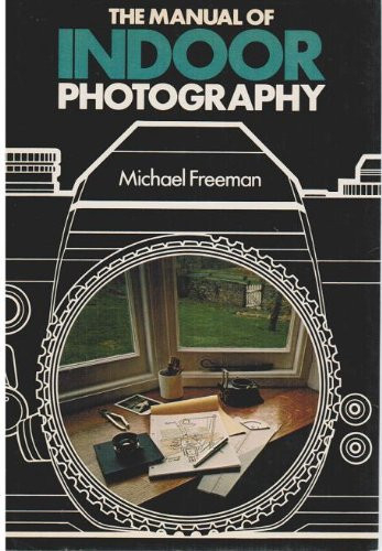 The Manual of Indoor Photography